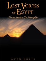 Lost Voices of Egypt: From Atakpa to Memphis