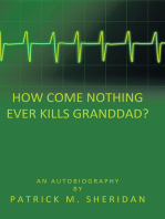 How Come Nothing Ever Kills Granddad?