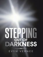 Stepping out of Darkness