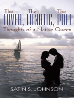 The Lover, the Lunatic, the Poet- Thoughts of a Native Queen