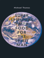 Super Spiritual Faith Food for the Spirit Man