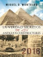 La Verdad Secretos De Los Antiguos Constructores: 2016