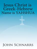 Jesus Christ Is Greek-Hebrew Name Is Yahshua