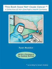 This Book Does Not Cause Cancer: A Collection of Hot Zone Public Health Cartoons