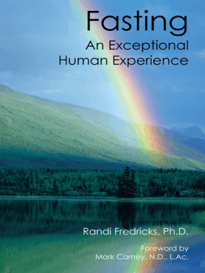 Fasting: an Exceptional Human Experience by Randi Fredricks - Read Online