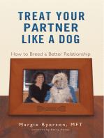 Treat Your Partner Like a Dog: