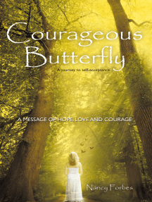Courageous Butterfly: A Journey to Self-Acceptance – a Message of Hope, Love and Courage.