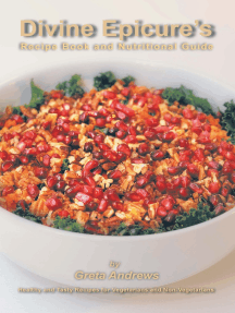 Divine Epicure's Recipe Book and Nutritional Guide: Healthy and Tasty Recipes for Vegetarians and Non-Vegetarians