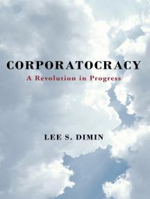 Corporatocracy: A Revolution in Progress