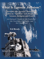 "What Is Ignostic Judaism?: Thoughts of a Secular, Humanistic, Cultural, ""Ignostic"" Jew Regarding Science, Religion and Faith."