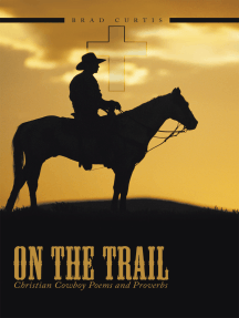 On the Trail: Christian Cowboy Poems and Proverbs