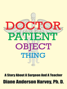 Doctor, Patient, Object, Thing: A Story About a Surgeon and a Teacher