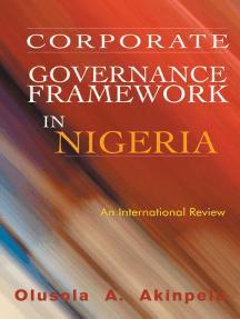 Corporate Governance Framework in Nigeria: An International Review