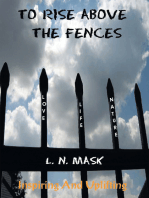 To Rise Above the Fences