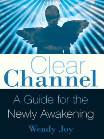 Clear Channel: A Guide for the Newly Awakening