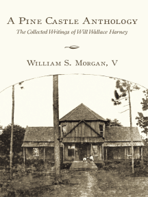 A Pine Castle Anthology: The Collected Writings of Will Wallace Harney