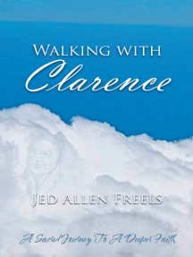 Walking with Clarence: A Sacred Journey to a Deeper Faith