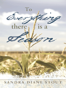 To Everything There Is a Season