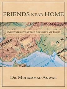 Friends Near Home: Pakistan's Strategic Security Options