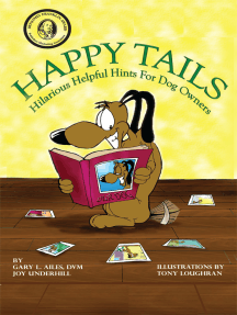 Happy Tails: Hilarious Helpful Hints for Dog Owners