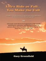 Life's Ride or Fall...You Make the Call