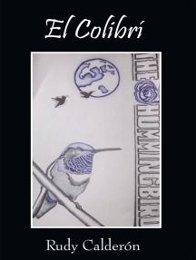 El Colibrí: The Hummingbird