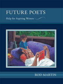 Future Poets: Help for Aspiring Writers
