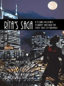 Rita'S Saga: A Young Woman'S Journey Through the Seedy Side of Nashville