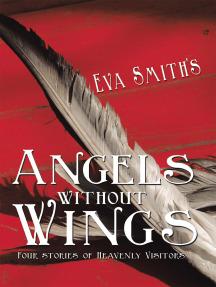 Angels Without Wings: Four Stories of Heavenly Visitors
