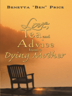 Love, Tea and Advice from a Dying Mother