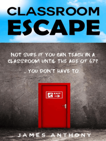 Classroom Escape: How to Create a Better Working Life, Using the Skills you Already have