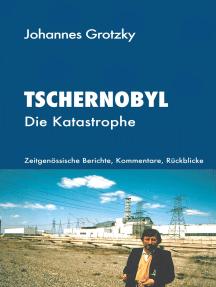 Tschernobyl: Die Katastrophe