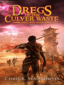 Dregs of the Culver Waste Book 1 - Sand and Scrap: Dregs of the Culver Waste, #1