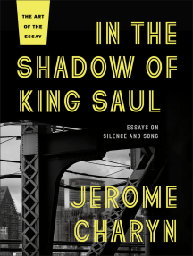 In the Shadow of King Saul: Essays on Silence and Song
