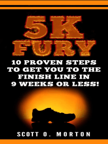 5K Fury: 10 Proven Steps to Get You to the Finish Line in 9 Weeks or Less!: Beginner to Finisher, #2