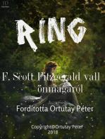 Ring F. Scott Fitzgerald vall önmagáról Fordította Ortutay Péter