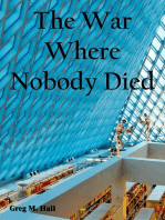 The War Where Nobody Died