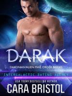 Darak: Dakonian Alien Mail Order Brides #1 (Intergalactic Dating Agency): Dakonian Alien Mail Order Brides, #1