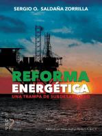 Reforma Energética: Una trampa de subdesarrollo