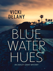 Blue Water Hues: An Ashley Grant Mystery