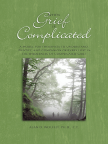 When Grief Is Complicated: A Model for Therapists to Understand, Identify, and Companion Grievers Lost in the Wilderness of Complicated Grief