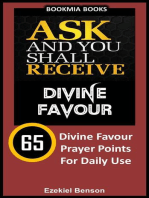 Ask and You Shall Receive Divine Favour