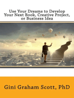 Use Your Dreams to Develop Your Next Book Creative Project, or Business Idea