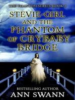 Stevie-Girl and the Phantom of Crybaby Bridge