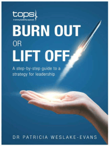 Burn Out or Lift Off: A step-by-step guide to a strategy for leadership