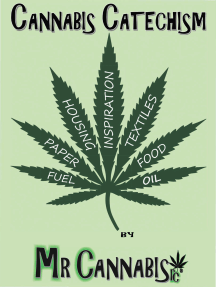CANNABIS CATECHISM: Promoting the Responsible Consumption of the Cannabis Plant
