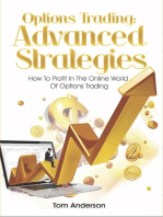 Options Trading: Advanced Strategies - How To Profit In The Online World Of Options Trading: Options Trading, Options Trading For Beginners, Trading