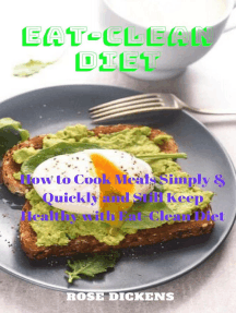 Eat-Clean Diet: How to Cook Meals Simply & Quickly and Still Keep Healthy with Eat-Clean Diet