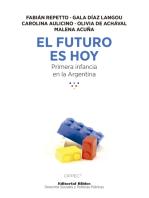 El futuro es hoy: Primera infancia en la Argentina