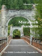 Moralisch handeln